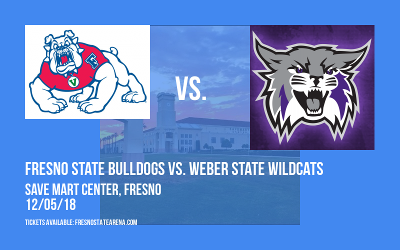 Fresno State Bulldogs vs. Weber State Wildcats at Save Mart Center