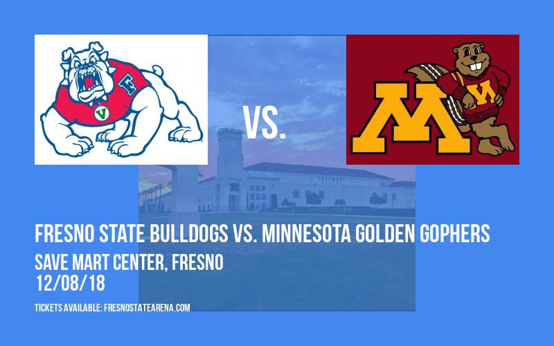 Fresno State Bulldogs vs. Minnesota Golden Gophers at Save Mart Center