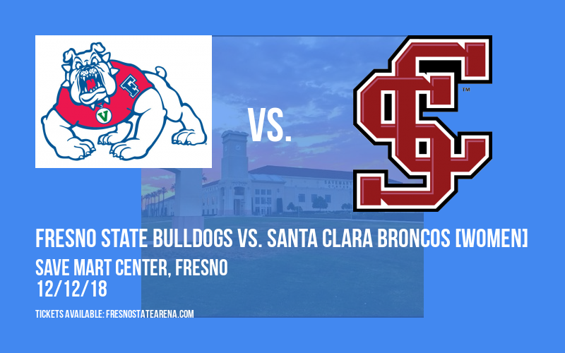 Fresno State Bulldogs vs. Santa Clara Broncos [WOMEN] at Save Mart Center
