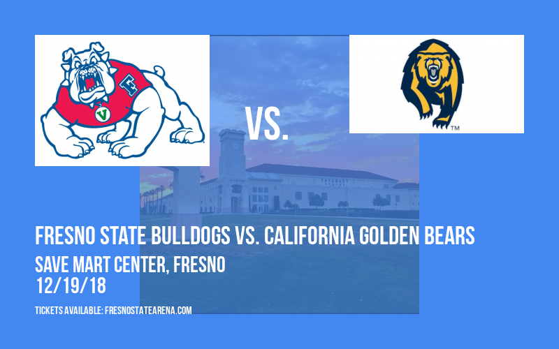 Fresno State Bulldogs vs. California Golden Bears at Save Mart Center