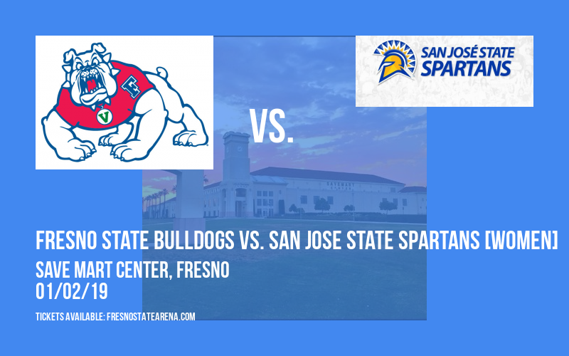 Fresno State Bulldogs vs. San Jose State Spartans [WOMEN] at Save Mart Center