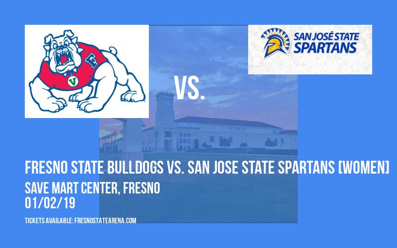 Fresno State Bulldogs vs. San Jose State Spartans [WOMEN] at Save Mart Center