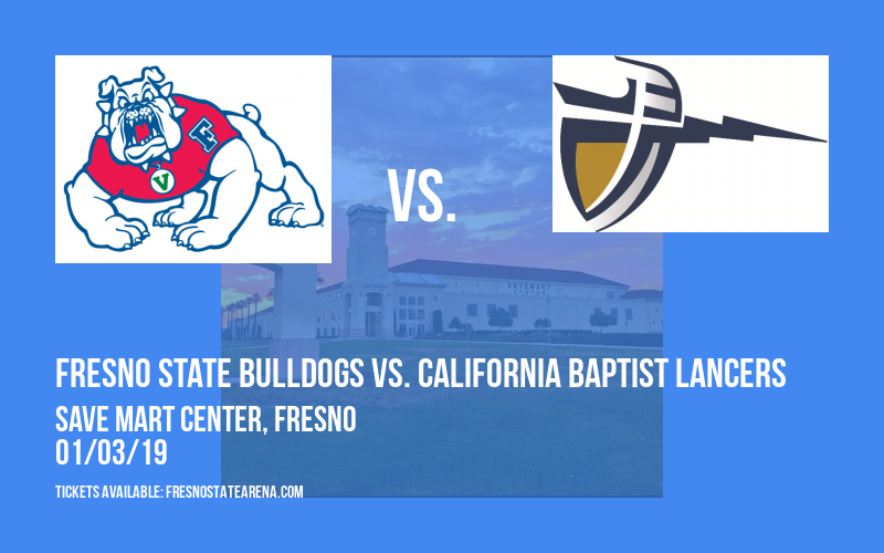 Fresno State Bulldogs vs. California Baptist Lancers at Save Mart Center