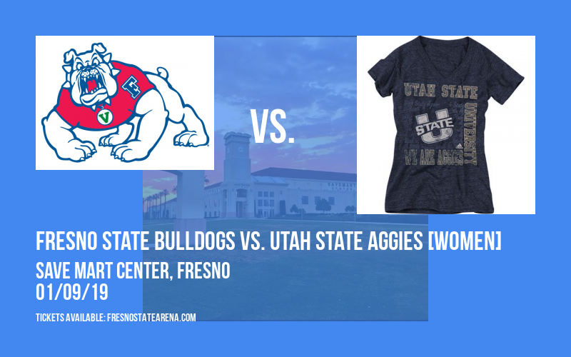 Fresno State Bulldogs vs. Utah State Aggies [WOMEN] at Save Mart Center