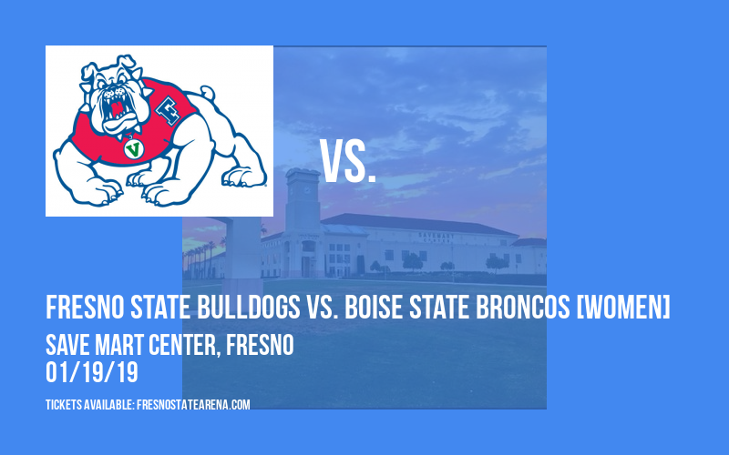 Fresno State Bulldogs vs. Boise State Broncos [WOMEN] at Save Mart Center