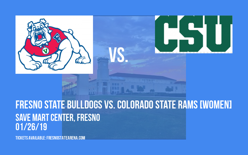 Fresno State Bulldogs vs. Colorado State Rams [WOMEN] at Save Mart Center