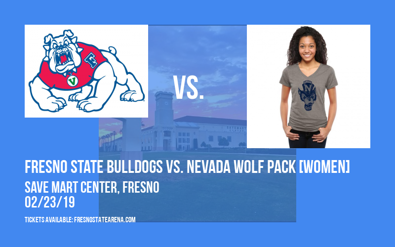 Fresno State Bulldogs vs. Nevada Wolf Pack [WOMEN] at Save Mart Center