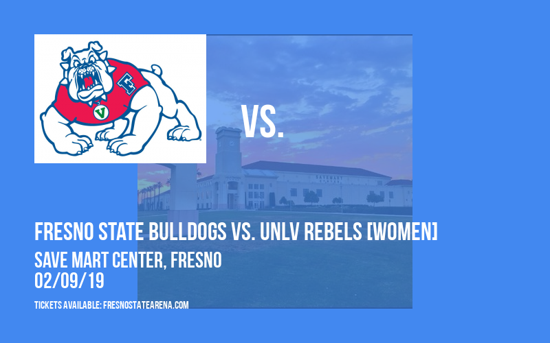 Fresno State Bulldogs vs. UNLV Rebels [WOMEN] at Save Mart Center