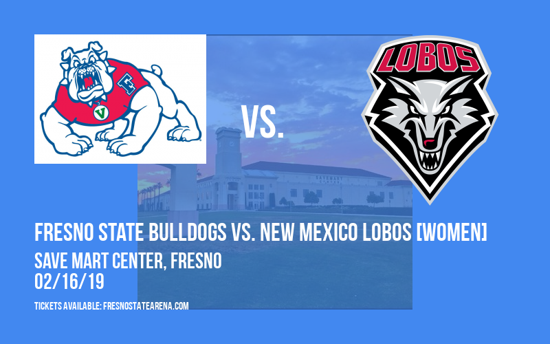 Fresno State Bulldogs vs. New Mexico Lobos [WOMEN] at Save Mart Center