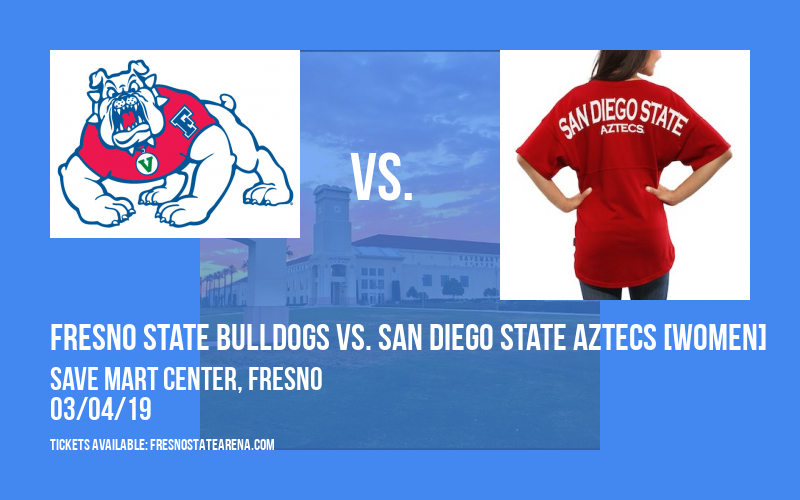 Fresno State Bulldogs vs. San Diego State Aztecs [WOMEN] at Save Mart Center