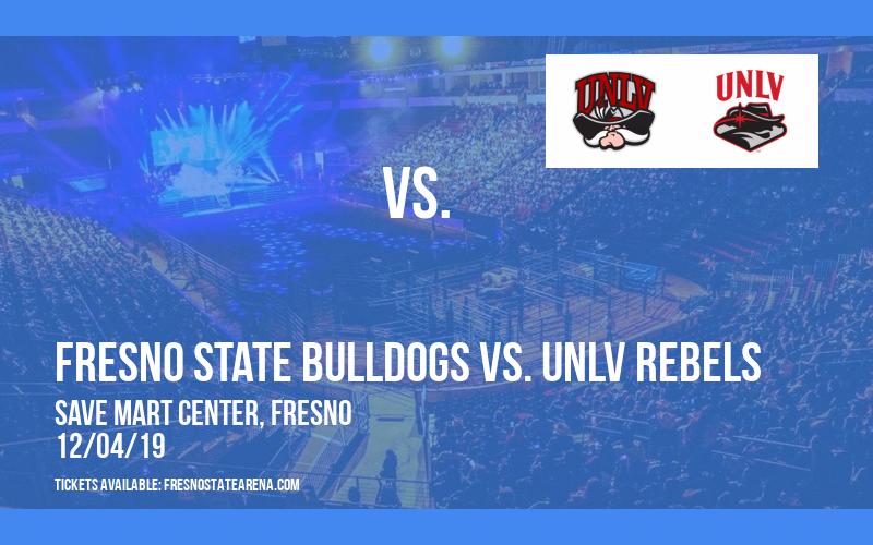 Fresno State Bulldogs vs. UNLV Rebels at Save Mart Center
