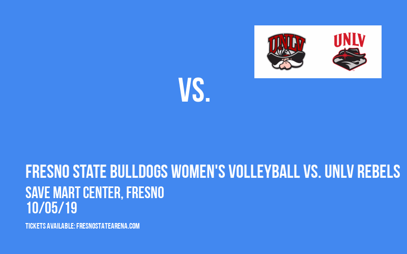 Fresno State Bulldogs Women's Volleyball vs. UNLV Rebels at Save Mart Center