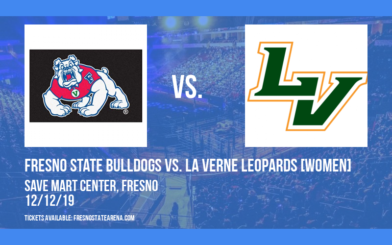 Fresno State Bulldogs vs. La Verne Leopards [WOMEN] at Save Mart Center
