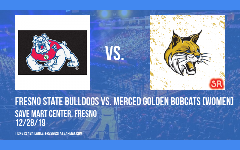 Fresno State Bulldogs vs. Merced Golden Bobcats [WOMEN] at Save Mart Center