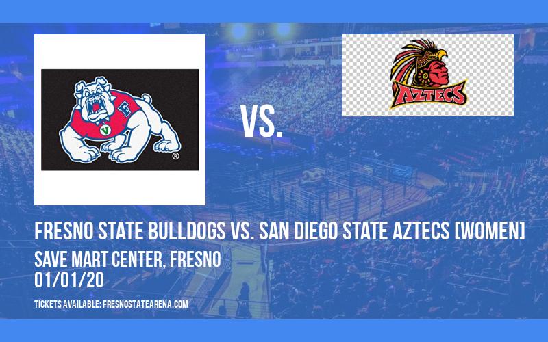 Fresno State Bulldogs vs. San Diego State Aztecs [WOMEN] at Save Mart Center