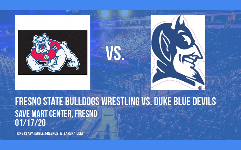 Fresno State Bulldogs Wrestling vs. Duke Blue Devils at Save Mart Center