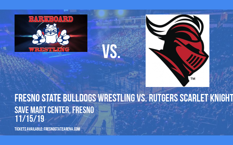 Fresno State Bulldogs Wrestling vs. Rutgers Scarlet Knights at Save Mart Center