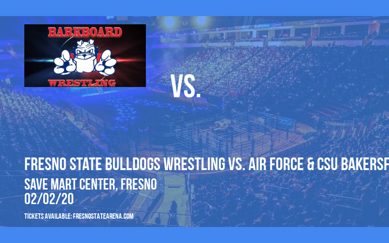Fresno State Bulldogs Wrestling vs. Air Force & CSU Bakersfield at Save Mart Center