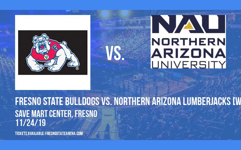 Fresno State Bulldogs vs. Northern Arizona Lumberjacks [WOMEN] at Save Mart Center