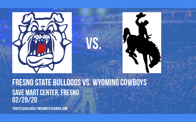Fresno State Bulldogs vs. Wyoming Cowboys at Save Mart Center