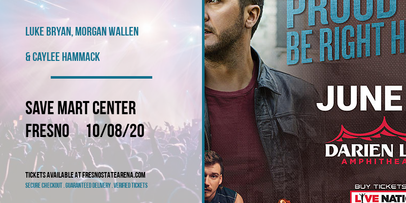Luke Bryan, Morgan Wallen & Caylee Hammack at Save Mart Center