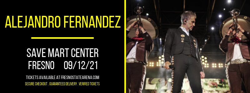 Alejandro Fernandez at Save Mart Center