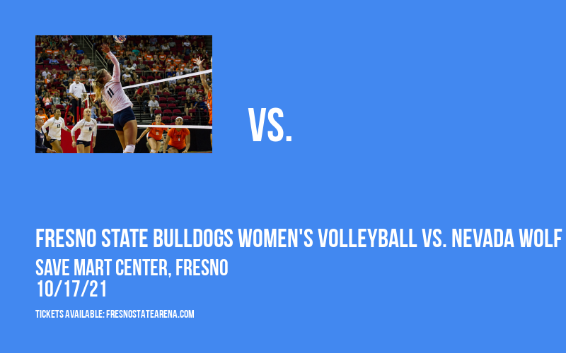 Fresno State Bulldogs Women's Volleyball vs. Nevada Wolf Pack at Save Mart Center