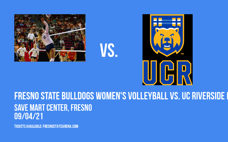 Fresno State Bulldogs Women's Volleyball vs. UC Riverside Highlanders at Save Mart Center