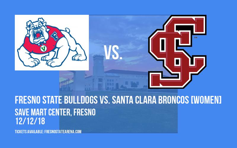 Fresno State Bulldogs vs. Santa Clara Broncos [WOMEN] at Save Mart Center