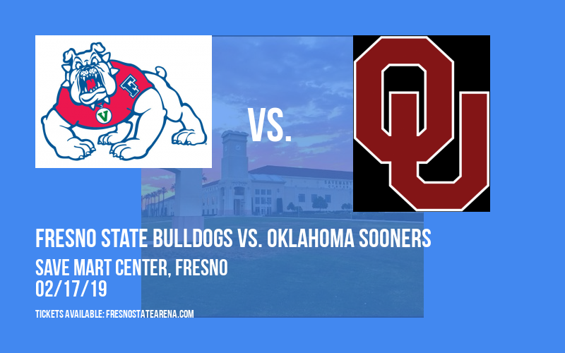 Fresno State Bulldogs vs. Oklahoma Sooners at Save Mart Center