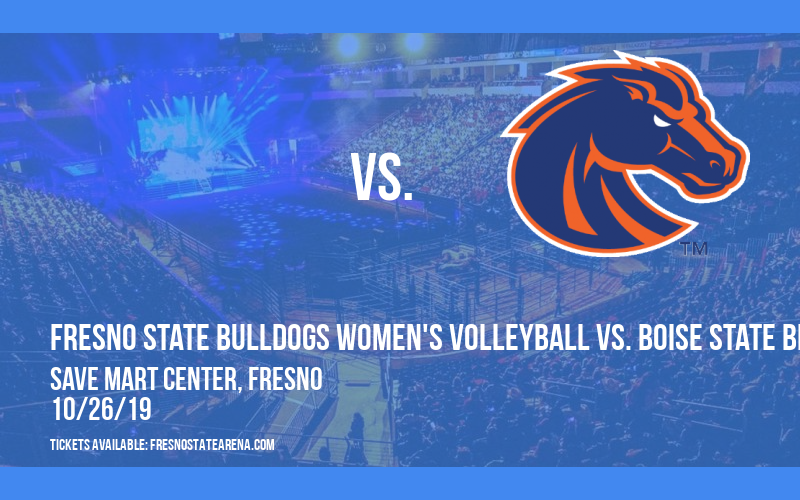 Fresno State Bulldogs Women's Volleyball vs. Boise State Broncos at Save Mart Center