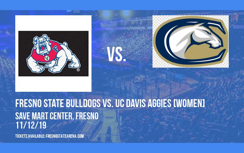 Fresno State Bulldogs vs. UC Davis Aggies [WOMEN] at Save Mart Center