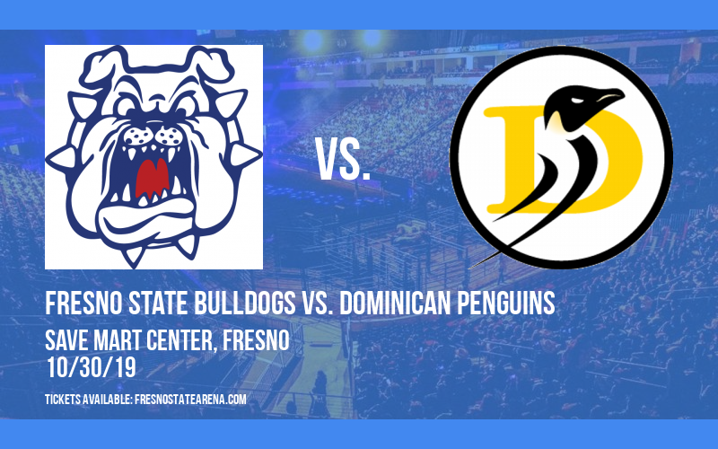 Exhibition: Fresno State Bulldogs vs. Dominican Penguins at Save Mart Center