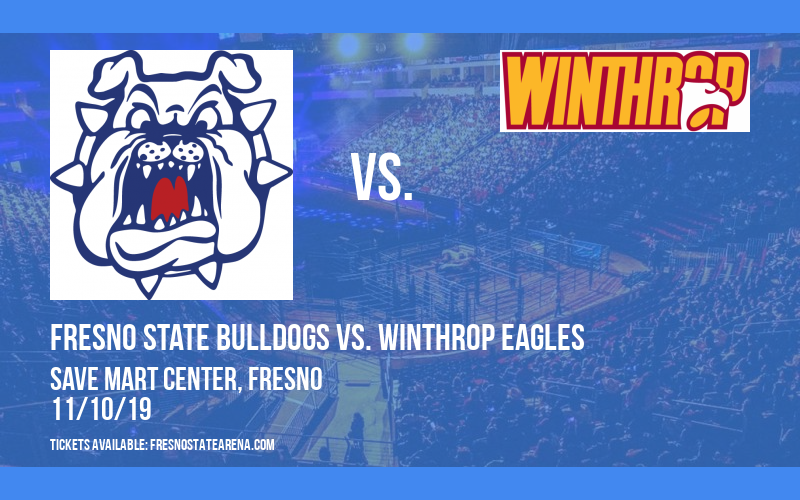 Fresno State Bulldogs vs. Winthrop Eagles at Save Mart Center