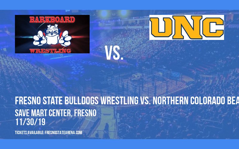 Fresno State Bulldogs Wrestling vs. Northern Colorado Bears at Save Mart Center