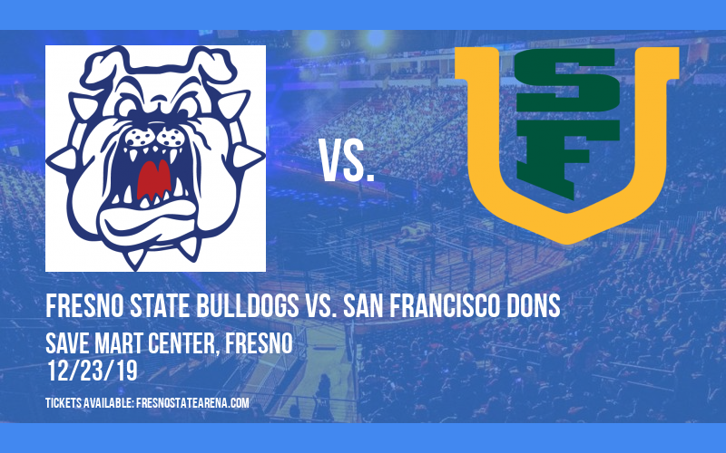 Fresno State Bulldogs vs. San Francisco Dons at Save Mart Center