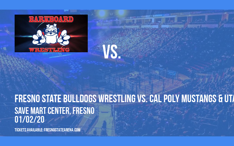 Fresno State Bulldogs Wrestling vs. Cal Poly Mustangs & Utah Valley State Wolverines at Save Mart Center