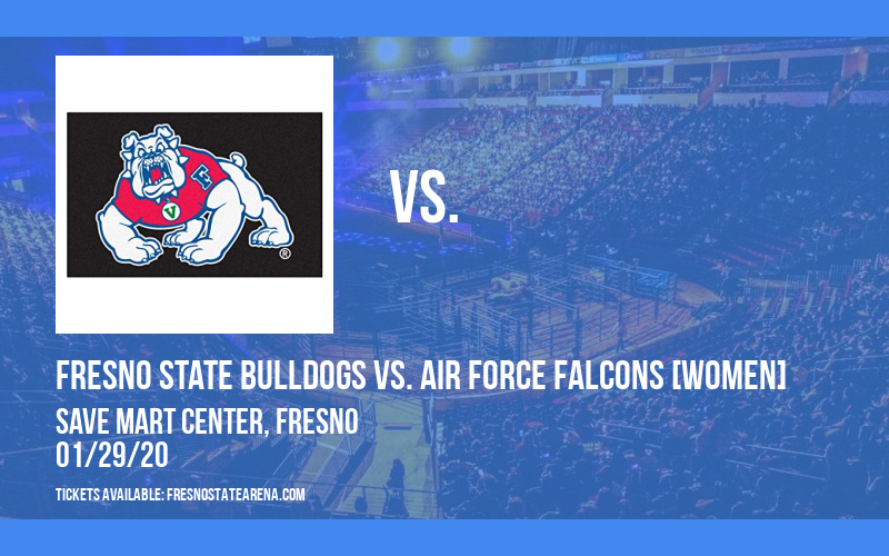 Fresno State Bulldogs vs. Air Force Falcons [WOMEN] at Save Mart Center