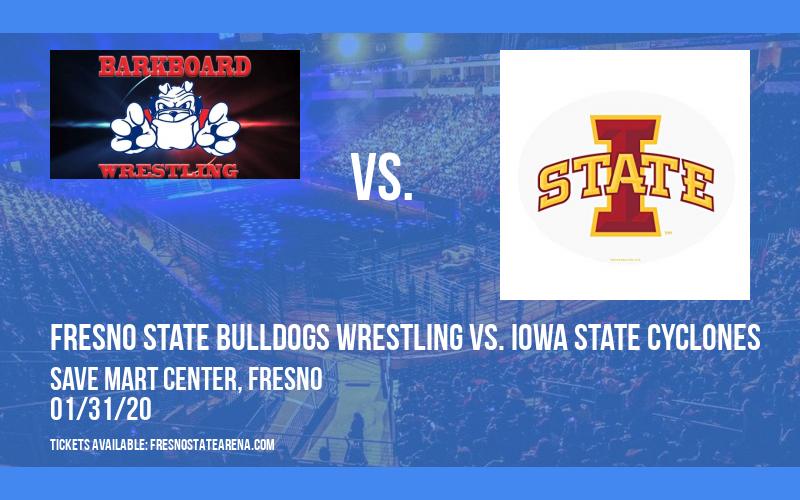 Fresno State Bulldogs Wrestling vs. Iowa State Cyclones at Save Mart Center