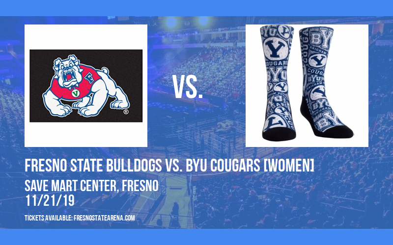Fresno State Bulldogs vs. BYU Cougars [WOMEN] at Save Mart Center