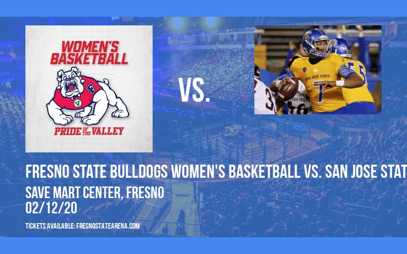 Fresno State Bulldogs Women's Basketball vs. San Jose State Spartans at Save Mart Center