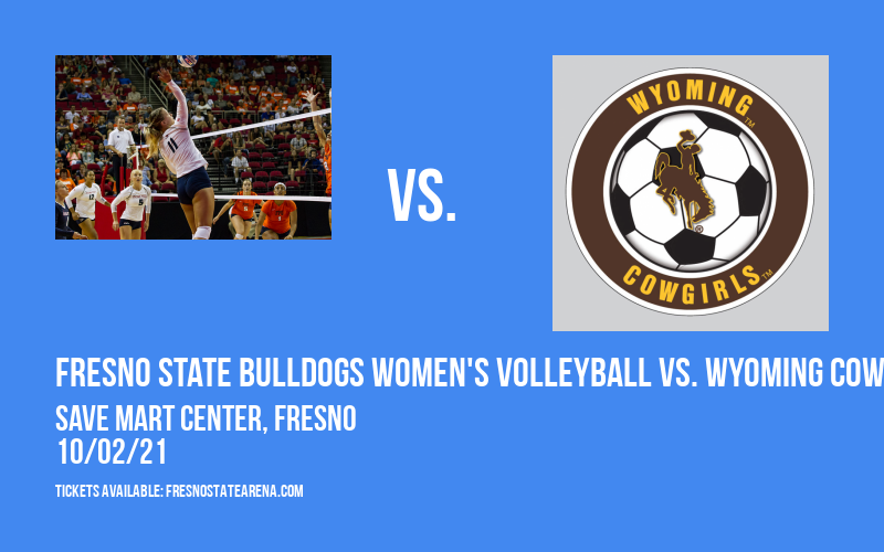 Fresno State Bulldogs Women's Volleyball vs. Wyoming Cowgirls at Save Mart Center