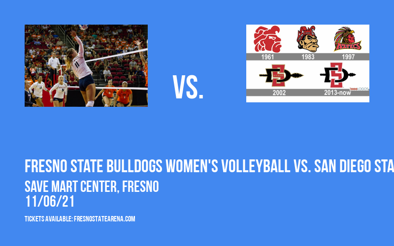 Fresno State Bulldogs Women's Volleyball vs. San Diego State Aztecs at Save Mart Center